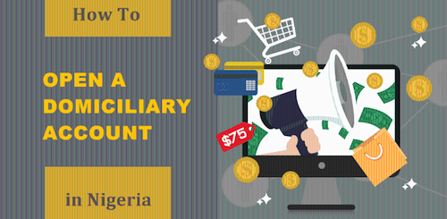 How to Make Transactions into A Domiciliary Account in Nigeria Nigeriantech.com.ng